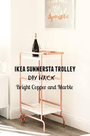 Ikea Closet Hack Ikea Sunnersta Trolley Diy Hack Bright Copper And Marble Finish