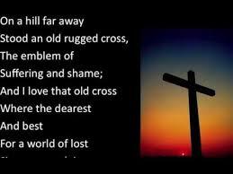 That Old Rugged Cross Old Rugged Cross Steve Green Lyric Youtube