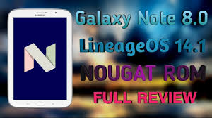 Install Android Nougat On Galaxy Note 8 0 Nougat Android 7 1 1 On The Note 8 0 Lineageos 14 1 Review