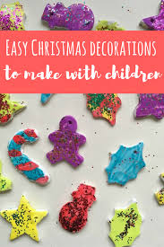 how to make easy christmas decorations with children easy