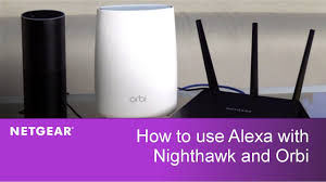 how to use amazon alexa with netgear nighthawk routers and orbi