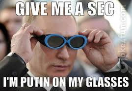 Putin Meme - joke4fun memes putin the glasses