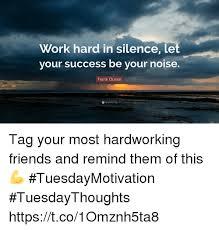 Frank Ocean Meme - work hard in silence le your success be your noise frank ocean tag