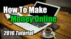 how to make money online fast tutorial 2016 youtube