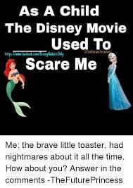 Toaster Disney Movie 25 Best Memes About Brave Little Toaster Brave Little