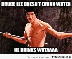 Bruce Lee Meme - 7 bruce lee doesn t drink water meme pmslweb