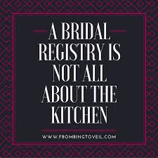bridal reg 22 a bridal registry is not only about the kitchen from ring to