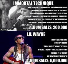 Lil Wayne Meme - difference between immortal technique and lil wayne funny