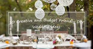 inexpensive wedding ideas 10 creative and budget friendly diy wedding ideas invitesweddings
