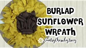 burlap sunflower wreath how to make a burlap sunflower wreath country charm by tracy