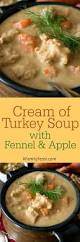thanksgiving cooking recipes cream of turkey soup with fennel and apple recipe turkey soup