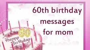 60th birthday messages for mom