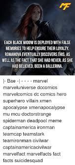 Black Widow Meme - each black widow is deployed with false memories to help ensure