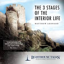 the 3 stages of the interior life lighthouse catholic media