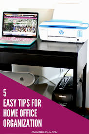 Organizing Tips For Home by 5 Easy Tips For Home Office Organization Workbetterwithfellowes
