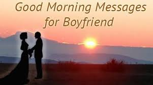 good morning messages for boyfriend good morning text messages