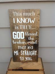 wedding quotes road wood sign bless the broken road song lyrics wedding gift