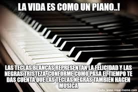 Piano Memes - meme la vida es como un piano memes en internet crear meme com