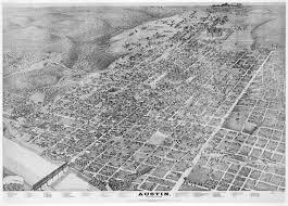 Map Of Austin Tx 1887 Birds Eye Map Of Austin Texas Our Texas Pinterest
