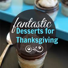 8 fantastic desserts for thanksgiving
