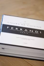 livre cours de cuisine le je dis des livres le grand cours de cuisine ferrandi