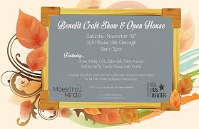 benefit open house and craft show all kids theater