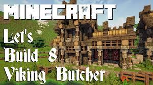 minecaft let u0027s build 8 viking butcher youtube