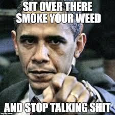 Shit Talking Memes - pissed off obama meme imgflip