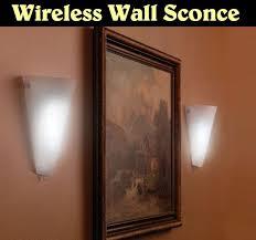 Wireless Wall Sconce Wireless Wall Sconce With Remote Ge Control Led Youtube 4 Sconces