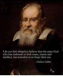 Galileo Meme - i do not feel obliged to believe that the same god who has endowed