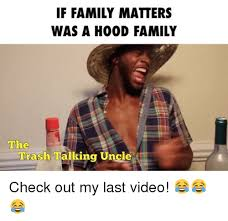 Family Matters Memes - if family matters was a hood family the trash talking uncle check