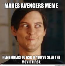 Movie Meme - makes avengers meme remembers to ask if you ve seen the movie first