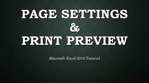 page setup and printing worksheets microsoft excel 2016 tutorial