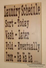 Laundry Room Decor Signs by Best 10 Laundry Schedule Ideas On Pinterest Daily Cleaning