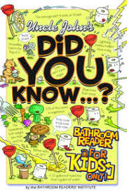 Uncle John Bathroom Reader Uncle John U0027s Did You Know Bathroom Reader For Kids Only By