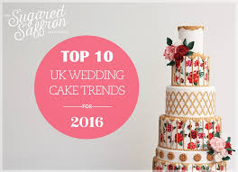top 10 wedding cake trends for 2016 wedding cakes london