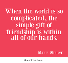 customize picture quotes about friendship when the world is so