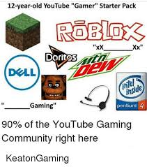 12 Year Old Model Meme - 12 year old youtube gamer starter pack xx xx doritos nfel gaming