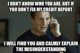 Bad Credit Meme - 4 steps to avoid credit errors when you share your dad s name