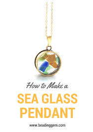 How To Make Jewelry From Sea Glass - sea glass and 2 part resin tutorial by the beading gem nunn design
