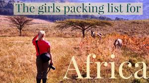 the ultimate africa packing list for girls