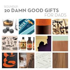 cool gifts for dads roundup 20 damn gifts for dads curbly