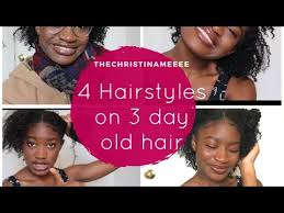 hairstyles for day old curls 4 natural hairstyles on 3 day old curls youtube