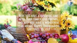 thanksgiving wishes messages may you have a fantastic time with your family and friends and may