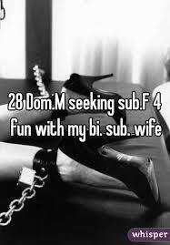 Seeking Sub Dom M Seeking Sub F 4 With My Bi Sub