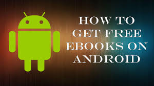 how to get free books on android how to get free ebooks on android
