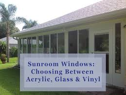 sunroom windows windows choosing between acrylic glass vinyl