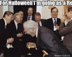 Republican Halloween Meme - meme creator for halloween i m going as a republican i m going to
