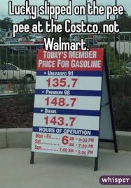 Costco Meme - slipped on the pee pee at the costco not walmart