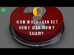 how much i can get home loan for my salary youtube